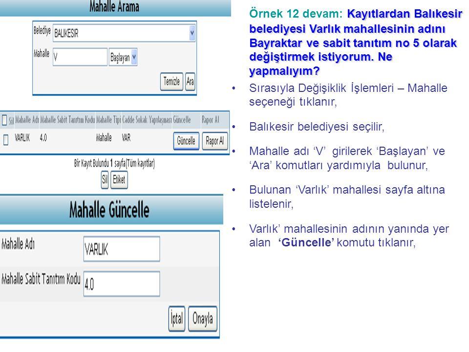 Kayıtlardan Balıkesir belediyesi Varlık mahallesinin adını Bayraktar ve sabit tanıtım no 5 olarak değiştirmek istiyorum.