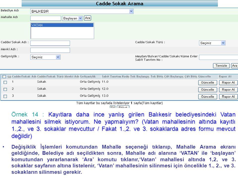 Kayıtlara daha ince yanlış girilen Balıkesir belediyesindeki Vatan mahallesini silmek istiyorum.