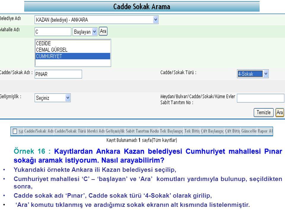 Kayıtlardan Ankara Kazan belediyesi Cumhuriyet mahallesi Pınar sokağı aramak istiyorum.