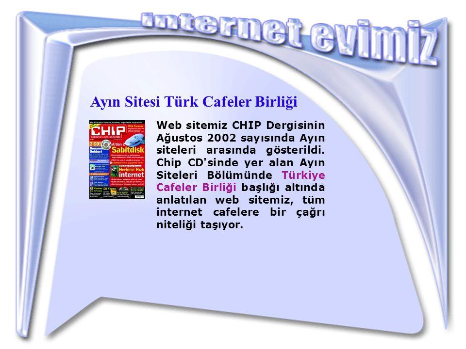 Web sitemiz CHIP Dergisinin Ağustos 2002 sayısında Ayın siteleri arasında gösterildi.