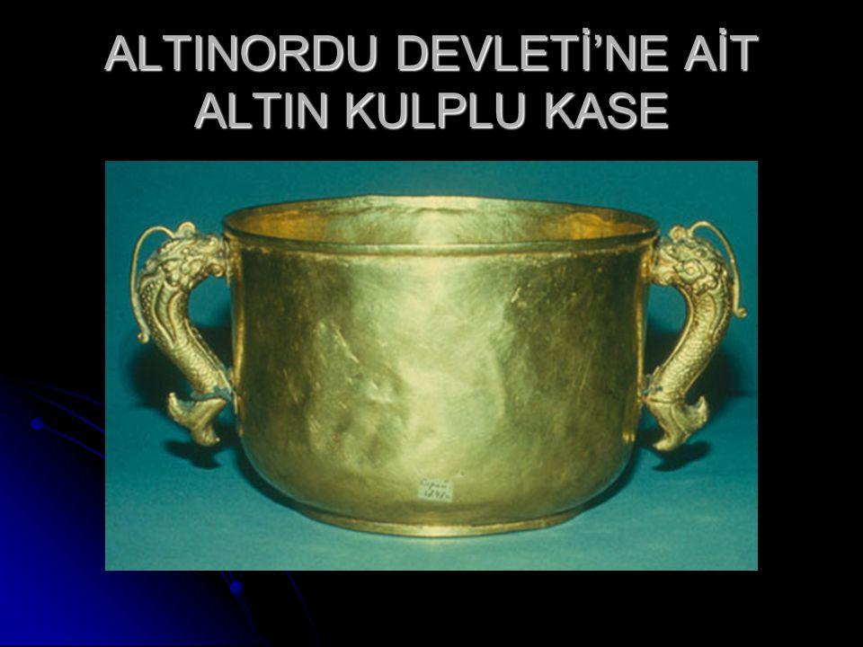 ALTINORDU DEVLETİ'NE AİT ALTIN KULPLU KASE