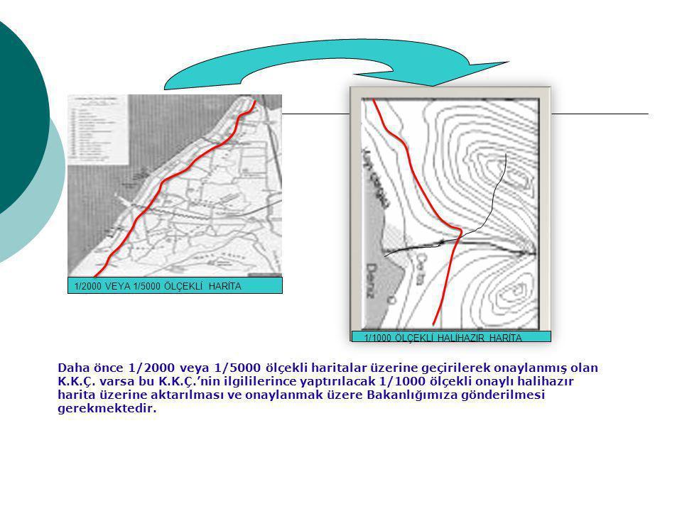 1/2000 VEYA 1/5000 ÖLÇEKLİ HARİTA Daha önce 1/2000 veya 1/5000 ölçekli haritalar üzerine geçirilerek onaylanmış olan K.K.Ç.