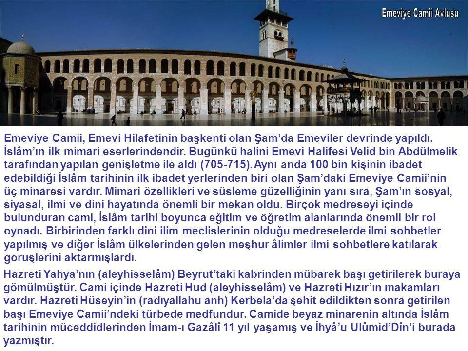 Emeviye Camii, Emevi Hilafetinin başkenti olan Şam'da Emeviler devrinde yapıldı. İslâm'ın ilk mimari eserlerindendir. Bugünkü halini Emevi Halifesi Ve