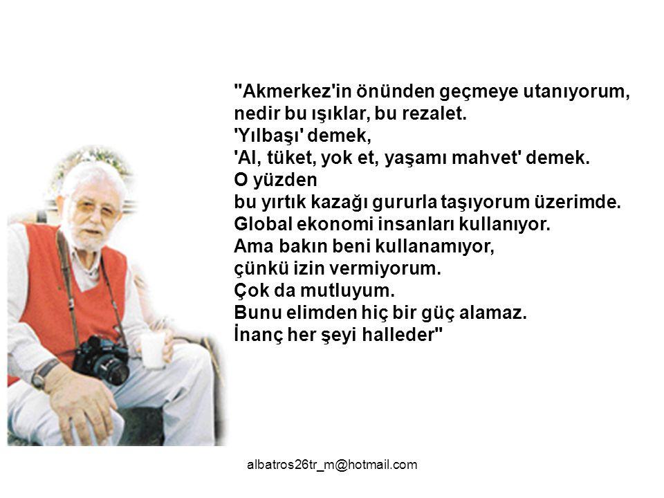 Savaştan çıkmış Türkiye de fakirim diyen çoktu ama açım diyen yoktu.
