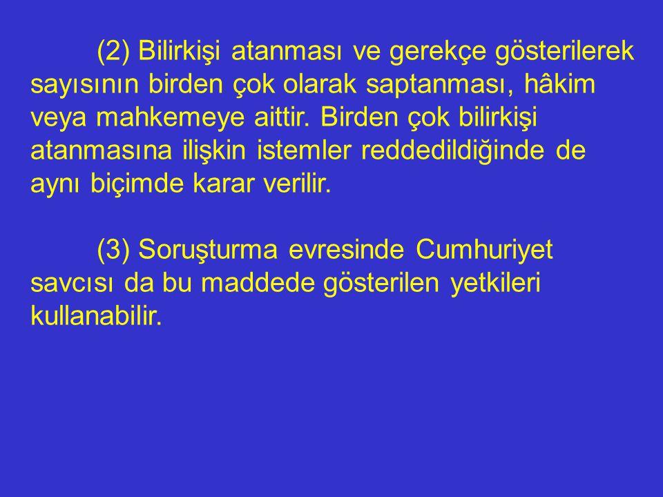 BİLİRKİŞİ İNCELEMESİ BİLİRKİŞİLERE UYGULANACAK HÜKÜMLER MADDE 62. - (1) Tanıklara ilişkin hükümlerden aşağıdaki maddelere aykırı olmayanlar bilirkişil