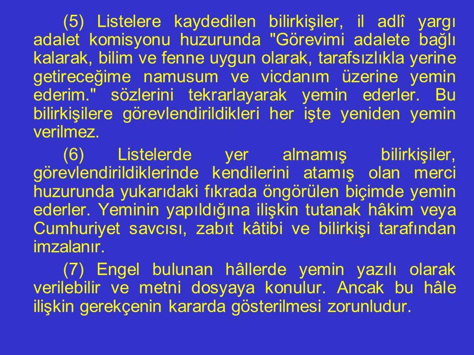 (3) Kanunların belirli konularda görevlendirdiği resmî bilirkişiler öncelikle atanırlar. Ancak kamu görevlileri, bağlı bulundukları kurumla ilgili dav