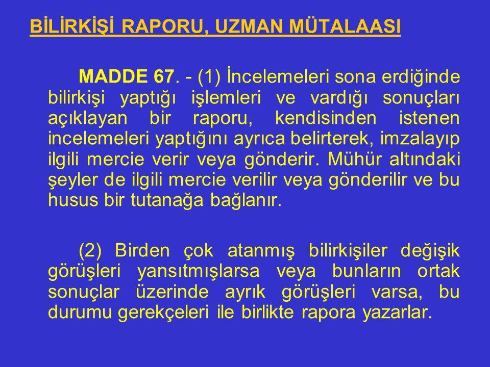 (6) Gerekli olması halinde, bilirkişi, mağdur, şüpheli veya sanığa mahkeme başkanı, hâkim veya Cumhuriyet savcısı aracılığı ile soru sorabilir. Ancak,