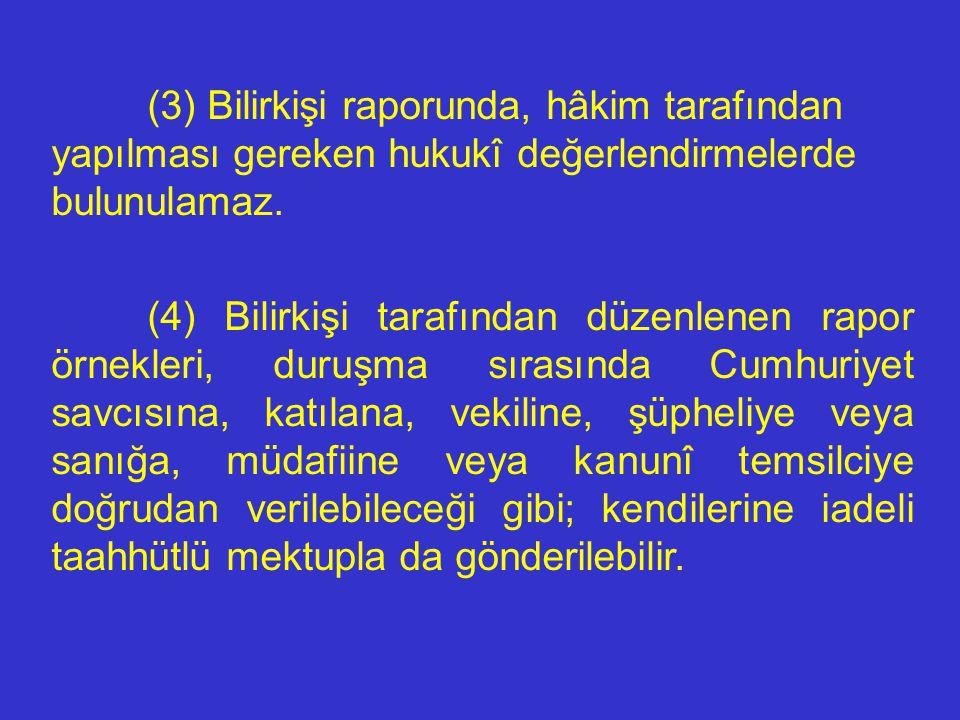BİLİRKİŞİ RAPORU, UZMAN MÜTALAASI MADDE 67. - (1) İncelemeleri sona erdiğinde bilirkişi yaptığı işlemleri ve vardığı sonuçları açıklayan bir raporu, k