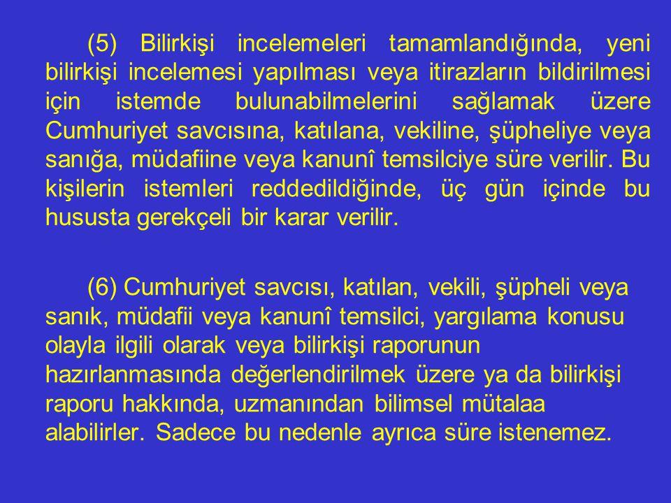 (3) Bilirkişi raporunda, hâkim tarafından yapılması gereken hukukî değerlendirmelerde bulunulamaz. (4) Bilirkişi tarafından düzenlenen rapor örnekleri