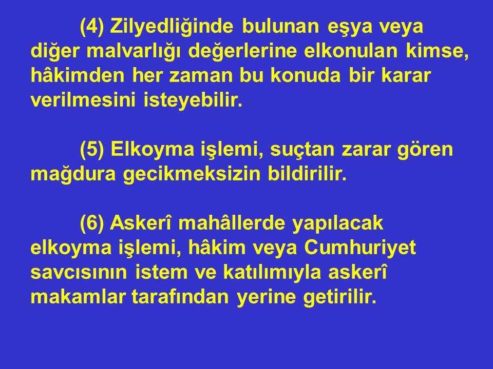 •POSTADA ELKOYMA • MADDE 129. - (1) Suçun delillerini oluşturduğundan şüphe edilen ve gerçeğin ortaya çıkarılması için soruşturma ve kovuşturmada adli