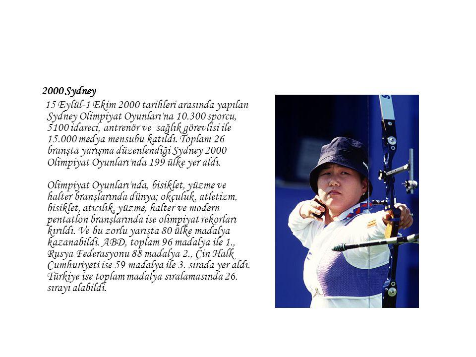 2000 Sydney 15 Eylül-1 Ekim 2000 tarihleri arasında yapılan Sydney Olimpiyat Oyunları'na 10.300 sporcu, 5100 idareci, antrenör ve sağlık görevlisi ile