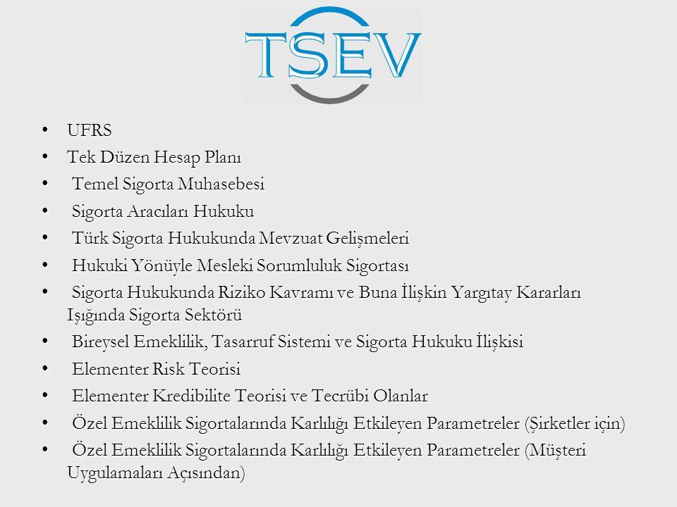 •UFRS •Tek Düzen Hesap Planı • Temel Sigorta Muhasebesi • Sigorta Aracıları Hukuku • Türk Sigorta Hukukunda Mevzuat Gelişmeleri • Hukuki Yönüyle Mesle