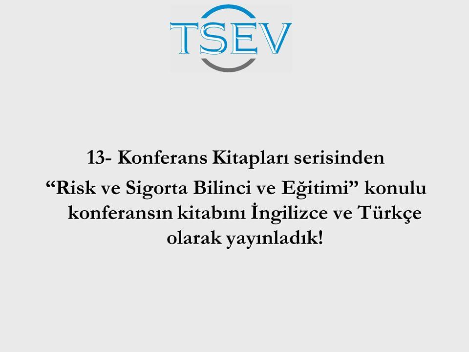 """13- Konferans Kitapları serisinden """"Risk ve Sigorta Bilinci ve Eğitimi"""" konulu konferansın kitabını İngilizce ve Türkçe olarak yayınladık!"""