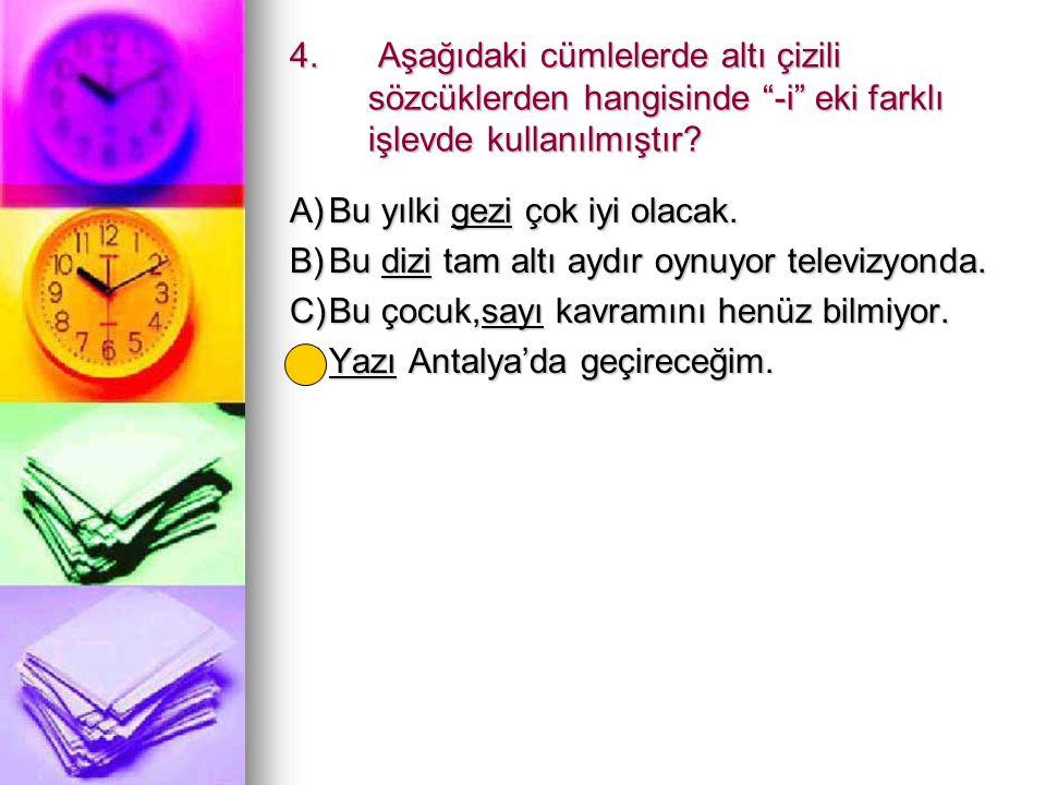 22.Aşağıdakilerden hangisinde altı çizili sözcüğün kökü tür bakımından ötekilerden farklıdır.