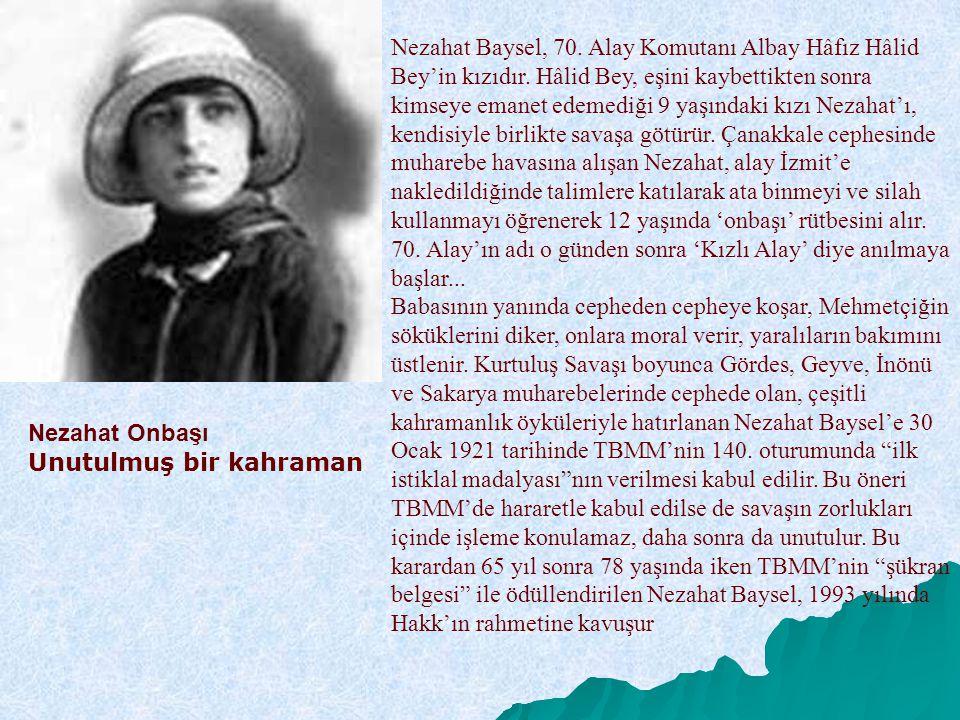 Nezahat Baysel, 70. Alay Komutanı Albay Hâfız Hâlid Bey'in kızıdır. Hâlid Bey, eşini kaybettikten sonra kimseye emanet edemediği 9 yaşındaki kızı Neza