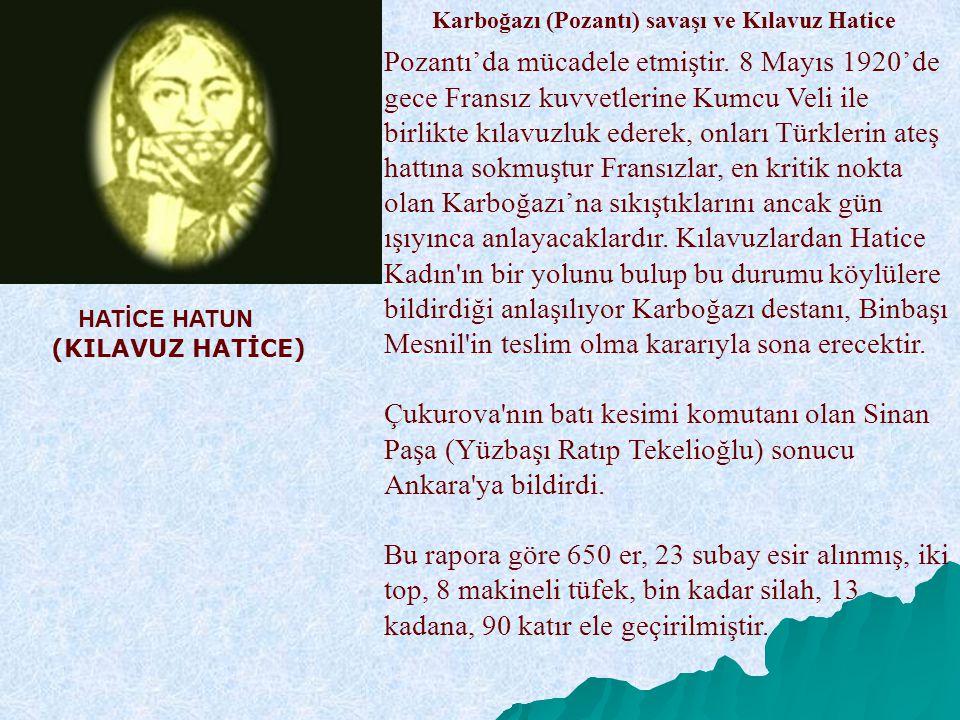 Pozantı'da mücadele etmiştir. 8 Mayıs 1920'de gece Fransız kuvvetlerine Kumcu Veli ile birlikte kılavuzluk ederek, onları Türklerin ateş hattına sokmu