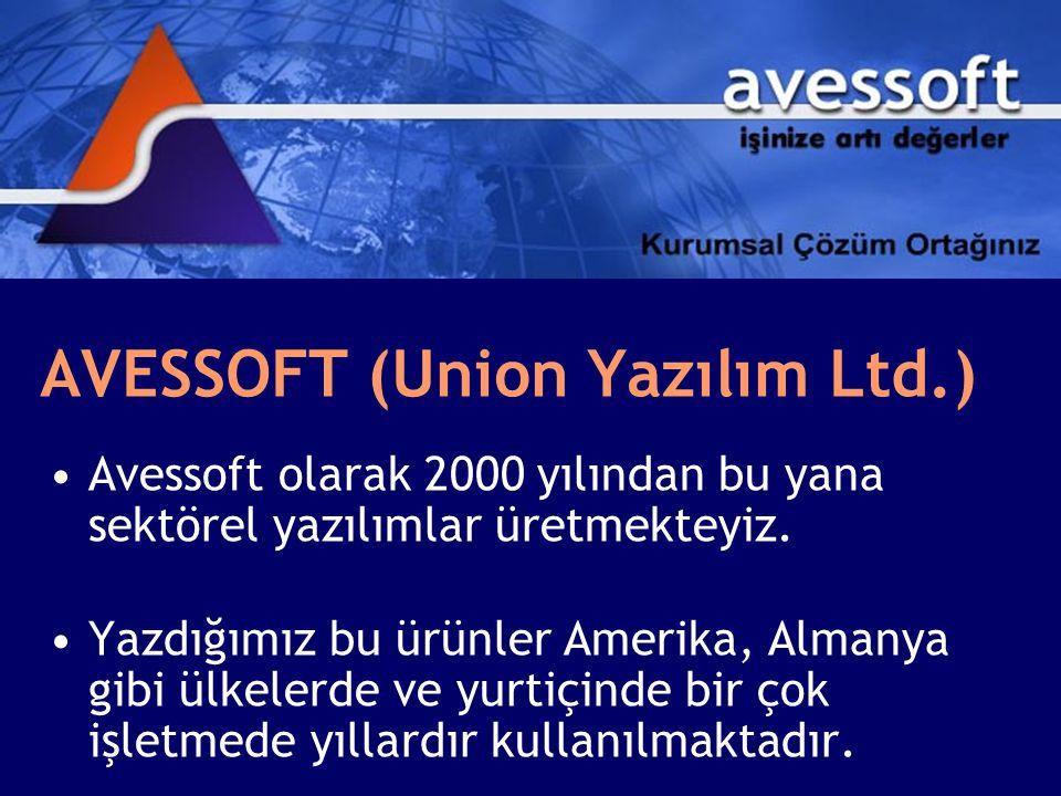 AVESSOFT (Union Yazılım Ltd.) •Avessoft olarak 2000 yılından bu yana sektörel yazılımlar üretmekteyiz.