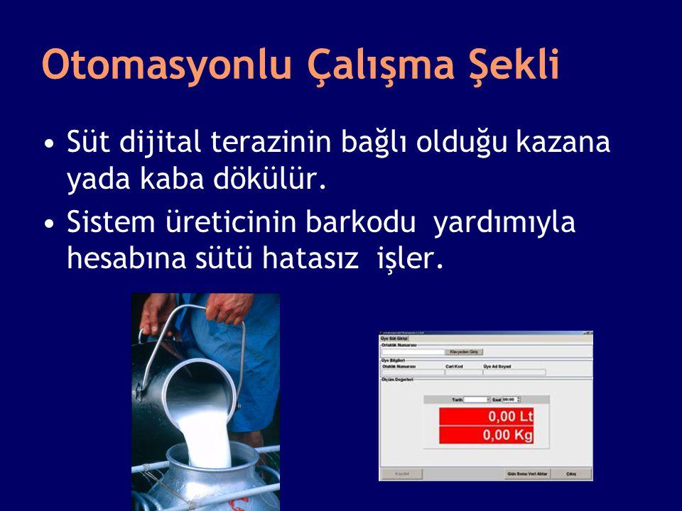 Otomasyonlu Çalışma Şekli •Süt dijital terazinin bağlı olduğu kazana yada kaba dökülür.