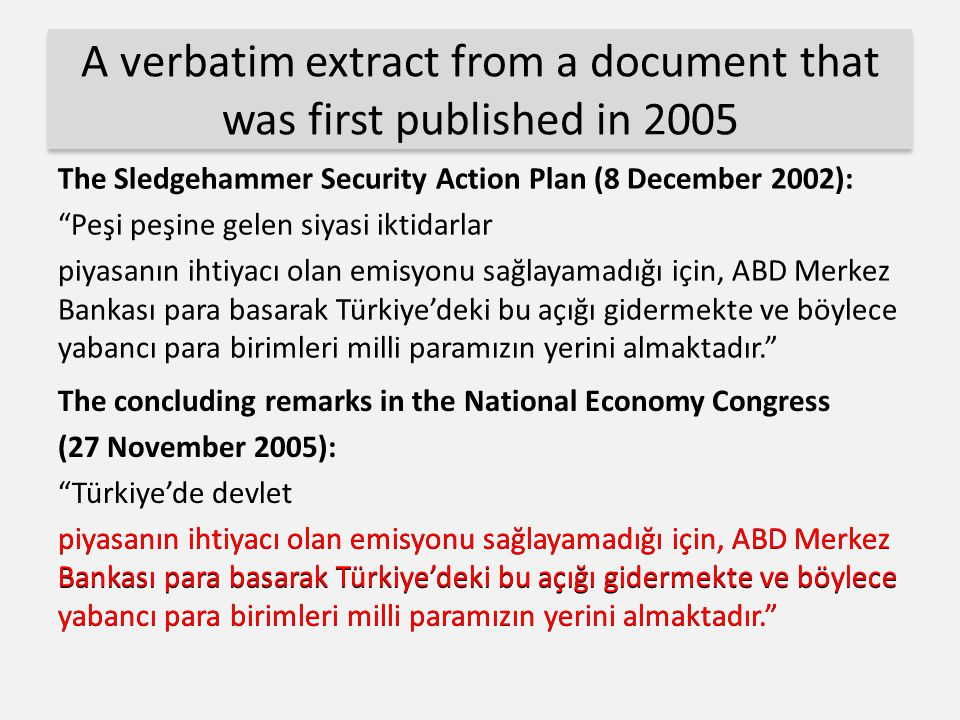 "A verbatim extract from a document that was first published in 2005 The Sledgehammer Security Action Plan (8 December 2002): ""Peşi peşine gelen siyasi"