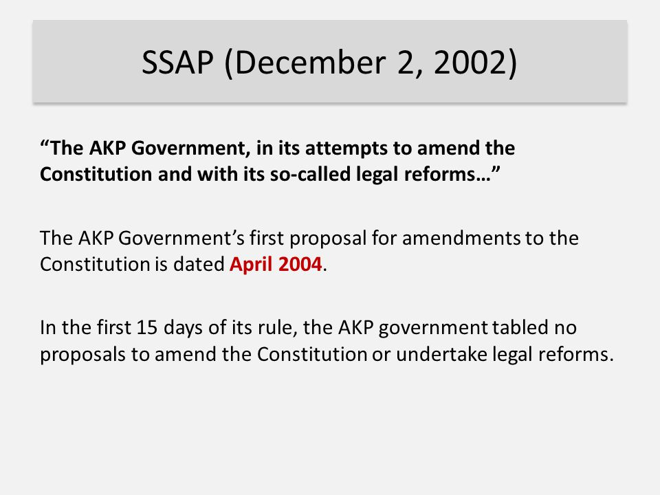 """The AKP Government, in its attempts to amend the Constitution and with its so-called legal reforms…"" The AKP Government's first proposal for amendmen"