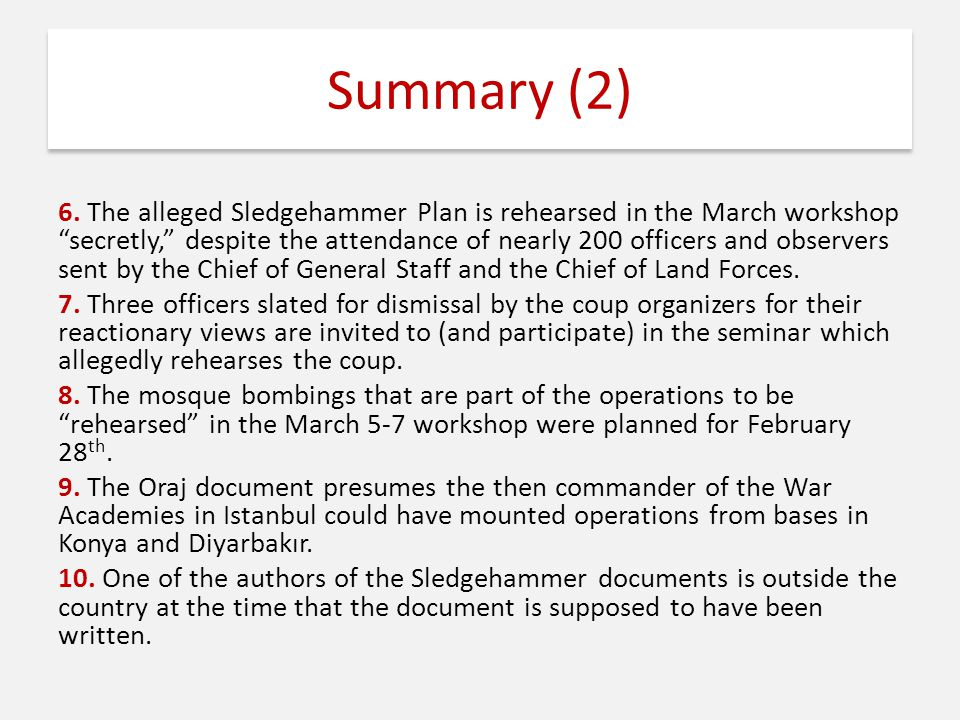 "Summary (2) 6. The alleged Sledgehammer Plan is rehearsed in the March workshop ""secretly,"" despite the attendance of nearly 200 officers and observer"