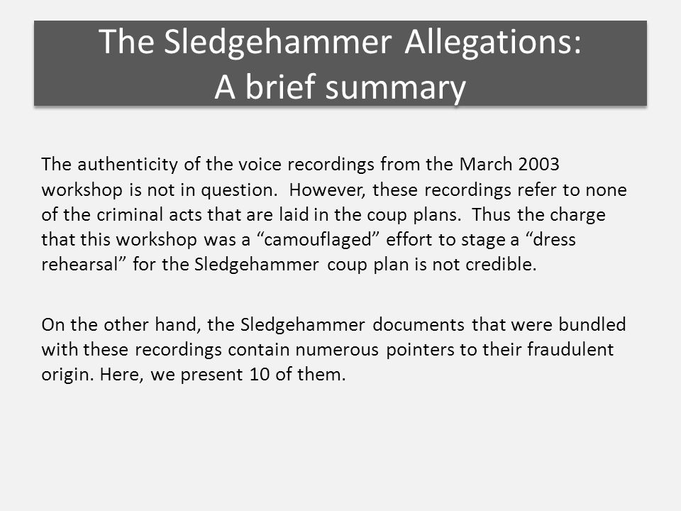 The authenticity of the voice recordings from the March 2003 workshop is not in question. However, these recordings refer to none of the criminal acts