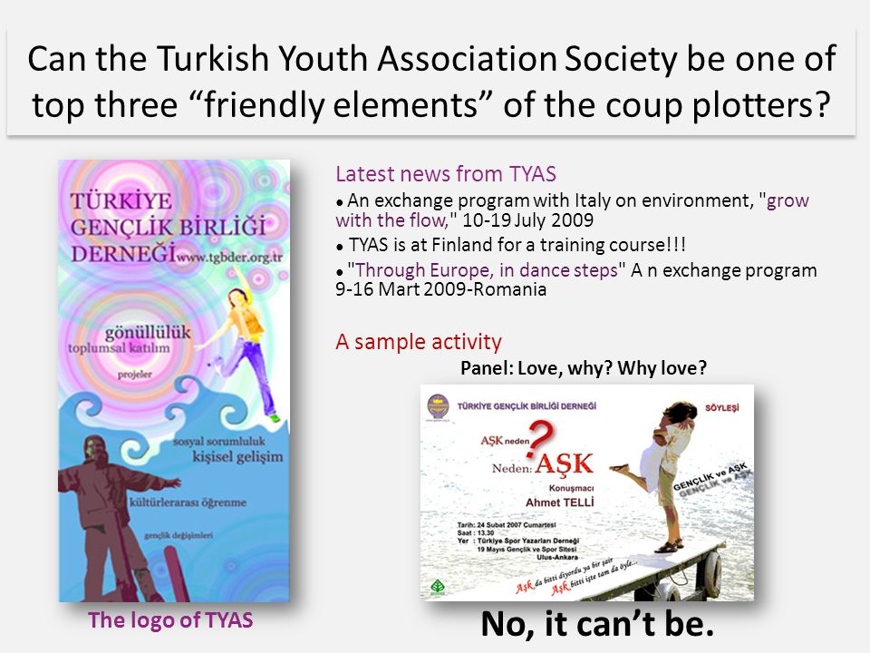 Can the Turkish Youth Association Society be one of top three friendly elements of the coup plotters.
