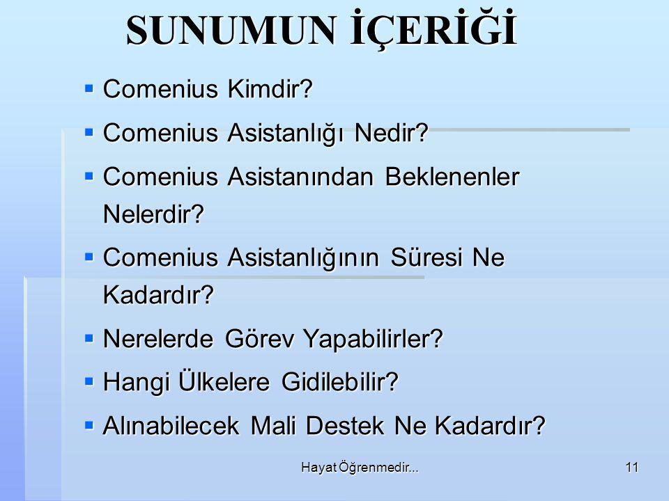 Hayat Öğrenmedir...11 SUNUMUN İÇERİĞİ  Comenius Kimdir.