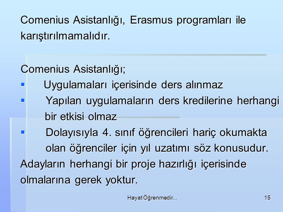 Hayat Öğrenmedir...15 Comenius Asistanlığı, Erasmus programları ile karıştırılmamalıdır.