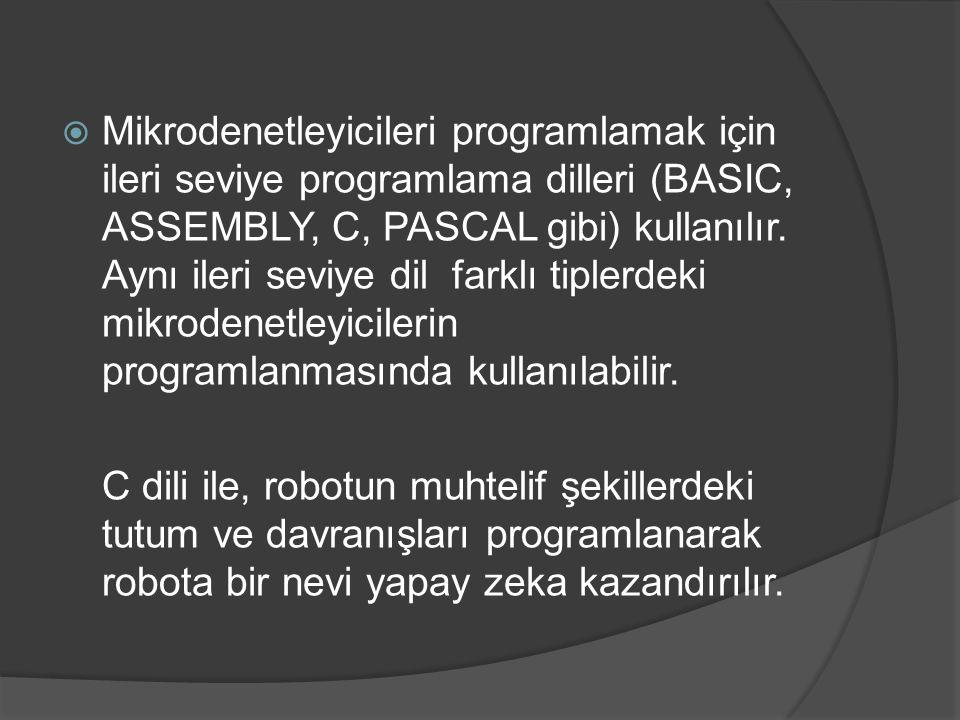  Mikrodenetleyicileri programlamak için ileri seviye programlama dilleri (BASIC, ASSEMBLY, C, PASCAL gibi) kullanılır. Aynı ileri seviye dil farklı t