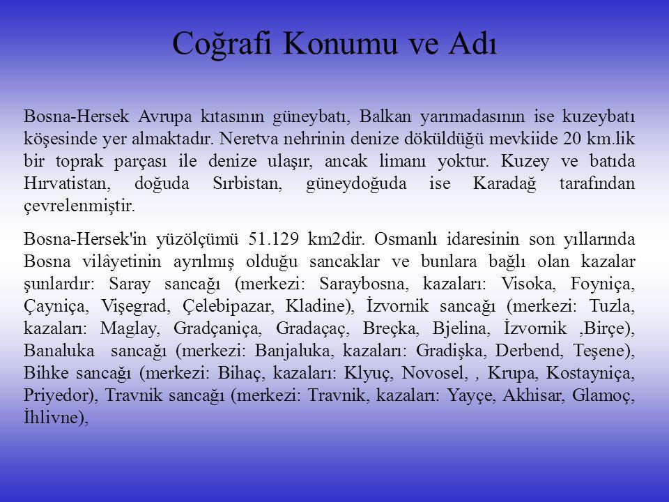 Coğrafi Konumu ve Adı Bosna-Hersek Avrupa kıtasının güneybatı, Balkan yarımadasının ise kuzeybatı köşesinde yer almaktadır. Neretva nehrinin denize dö