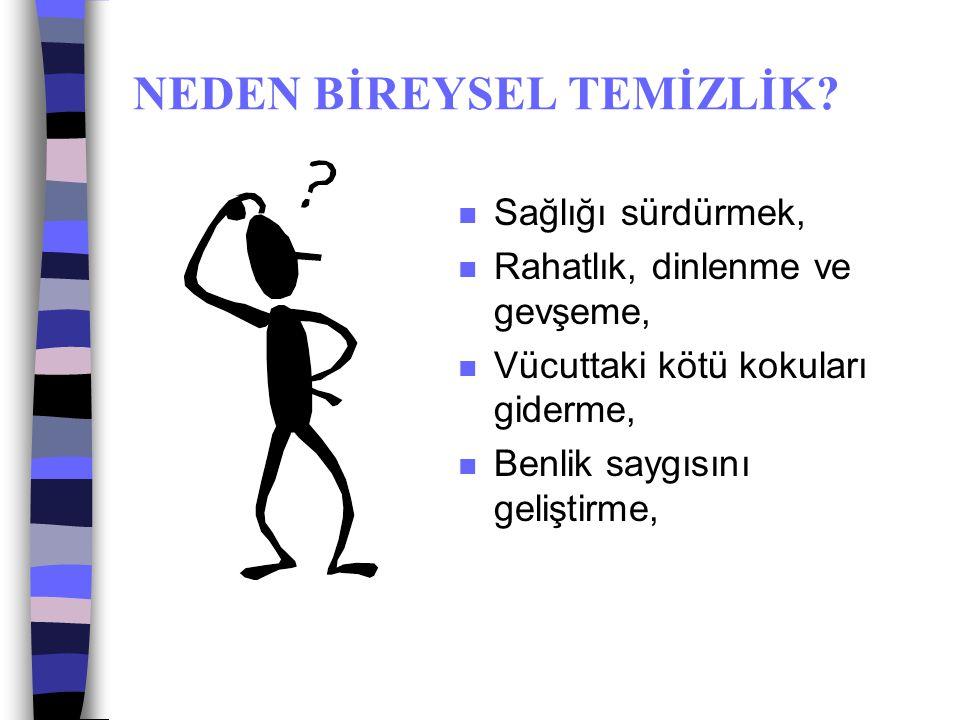 NEDEN BİREYSEL TEMİZLİK.