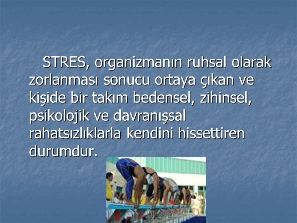 STRES, organizmanın ruhsal olarak zorlanması sonucu ortaya çıkan ve kişide bir takım bedensel, zihinsel, psikolojik ve davranışsal rahatsızlıklarla ke