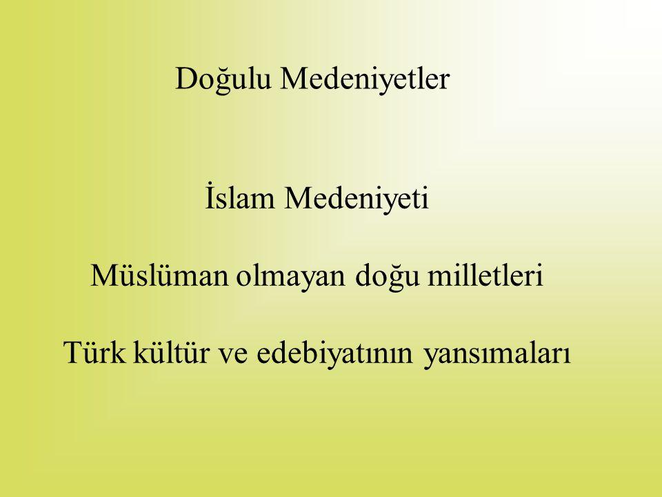 1- İslam Medeniyeti'nin Etkileri •Batı'nın bugünkü değerleriyle ortaya çıkmasında, genellikle savaşlar marifetiyle temasa geçtiği İslâm medeniyetinin çok önemli katkıları olmuştur.