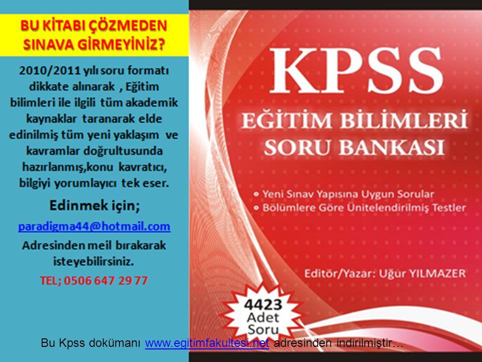 UĞUR YILMAZER13 Bu Kpss dokümanı www.egitimfakultesi.net adresinden indirilmiştir…www.egitimfakultesi.net