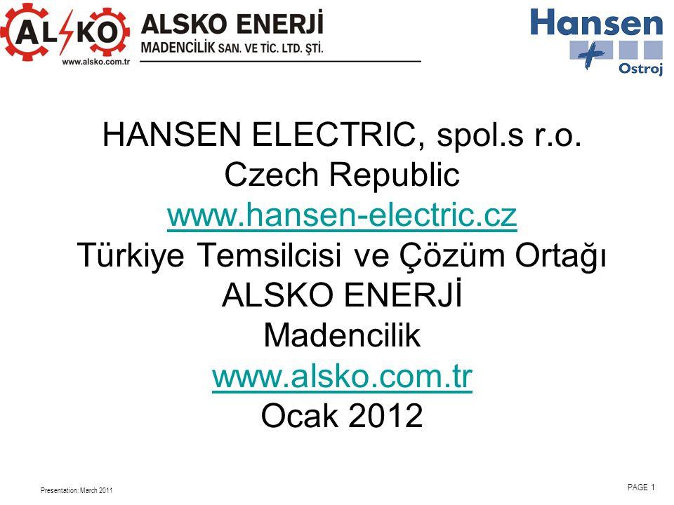 Presentation: March 2011 PAGE 1 HANSEN ELECTRIC, spol.s r.o.