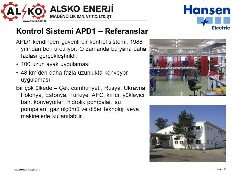 Presentation: August 2011 PAGE 14 APD1 kendinden güvenli bir kontrol sistemi, 1988 yılından beri üretiliyor.
