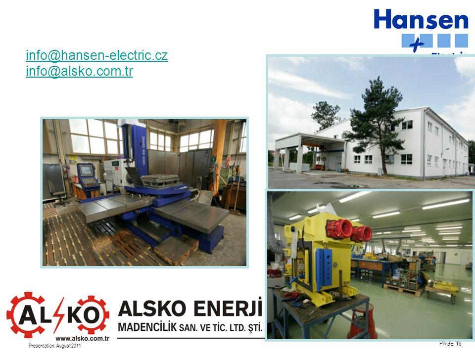 Presentation: August 2011 PAGE 16 info@hansen-electric.cz info@alsko.com.tr