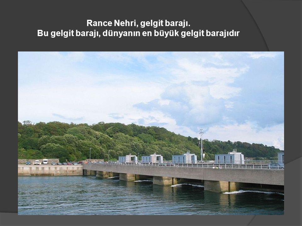 Rance Nehri, gelgit barajı. Bu gelgit barajı, dünyanın en büyük gelgit barajıdır