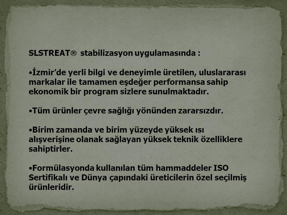 SLSTREAT  stabilizasyon uygulamasında : •İzmir'de yerli bilgi ve deneyimle üretilen, uluslararası markalar ile tamamen eşdeğer performansa sahip ekonomik bir program sizlere sunulmaktadır.