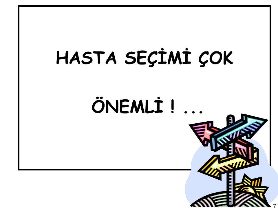 HASTA SEÇİMİ ÇOK ÖNEMLİ !... 7