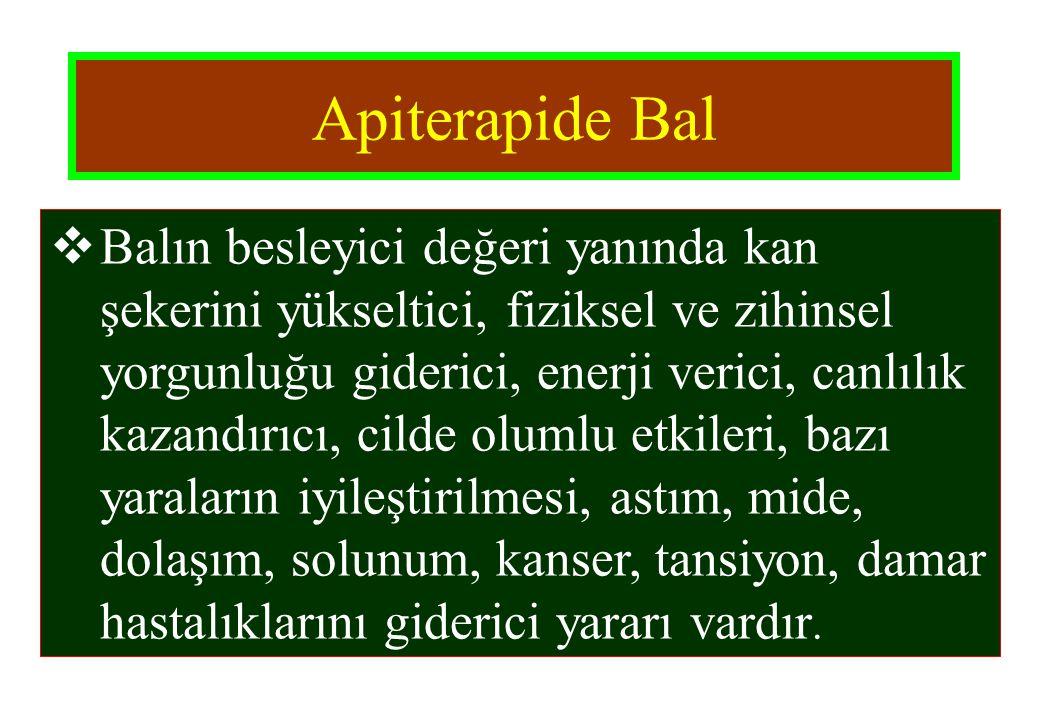 Apiterapide Bal  Balın besleyici değeri yanında kan şekerini yükseltici, fiziksel ve zihinsel yorgunluğu giderici, enerji verici, canlılık kazandırıc