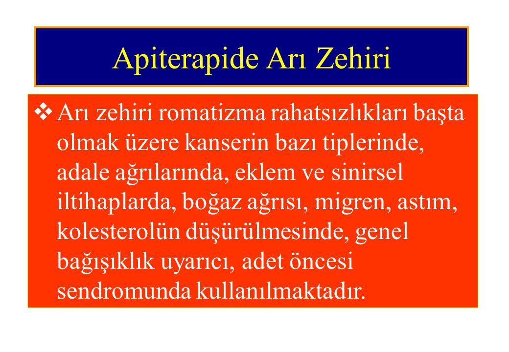 Apiterapide Arı Zehiri  Arı zehiri romatizma rahatsızlıkları başta olmak üzere kanserin bazı tiplerinde, adale ağrılarında, eklem ve sinirsel iltihap