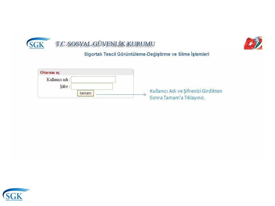 Kullanıcı Adı ve Şifrenizi Girdikten Sonra Tamam'a Tıklayınız.