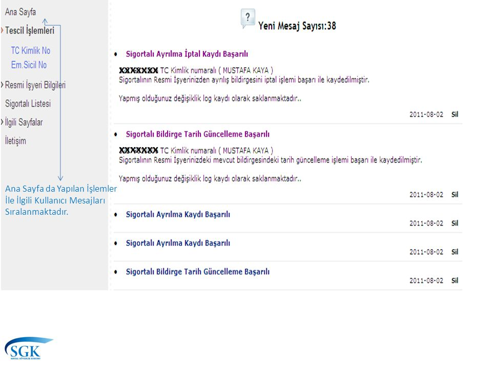 Ana Sayfa da Yapılan İşlemler İle İlgili Kullanıcı Mesajları Sıralanmaktadır. xxxxxxx