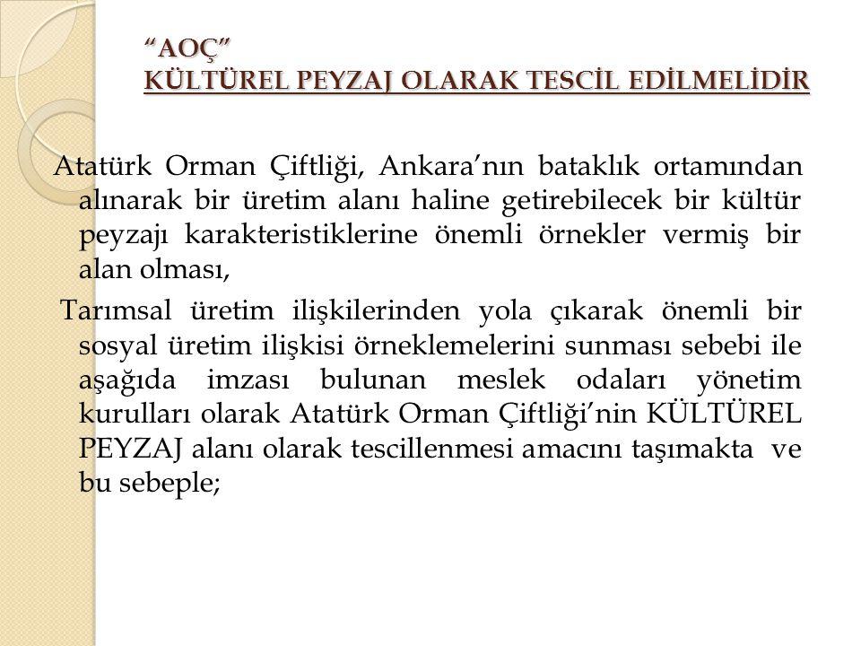 """""""AOÇ"""" KÜLTÜREL PEYZAJ OLARAK TESCİL EDİLMELİDİR Atatürk Orman Çiftliği, Ankara'nın bataklık ortamından alınarak bir üretim alanı haline getirebilecek"""
