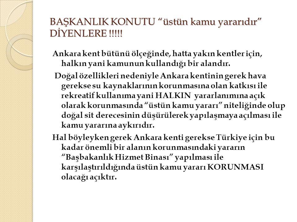 """BAŞKANLIK KONUTU """"üstün kamu yararıdır"""" DİYENLERE !!!!! Ankara kent bütünü ölçeğinde, hatta yakın kentler için, halkın yani kamunun kullandığı bir ala"""