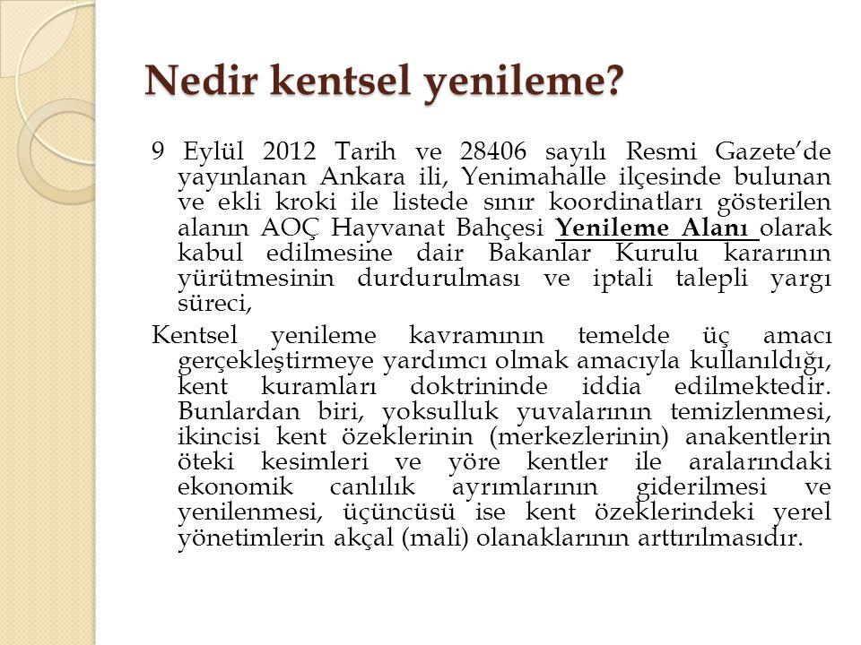 Nedir kentsel yenileme? 9 Eylül 2012 Tarih ve 28406 sayılı Resmi Gazete'de yayınlanan Ankara ili, Yenimahalle ilçesinde bulunan ve ekli kroki ile list