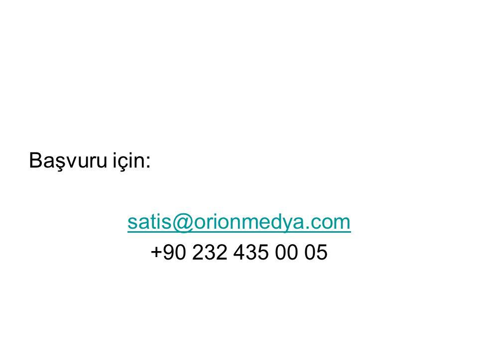 Başvuru için: satis@orionmedya.com +90 232 435 00 05