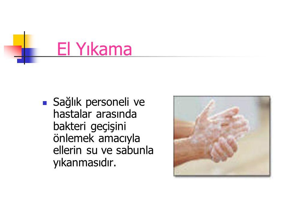  El hijyeni hastane infeksiyonlarını önlemede tek başına en etkili ve önemli faktördür.